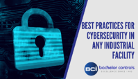 Best Practices for Cybersecurity in Any Industrial Facility